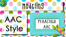 Modeling, AAC Style | AAC: Augmentative and Alternative Communication | Scoop.it