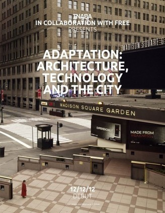 Adaptation: Architecture, Technology, and The City / INABA | Digital and parametric fabrication | Scoop.it