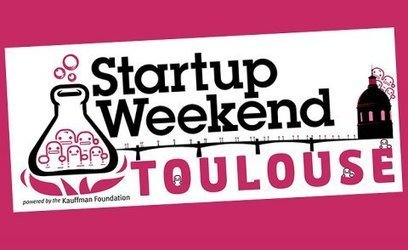 Start-up weekend : 54h chrono pour créer sa start-up à Toulouse | La lettre de Toulouse | Scoop.it
