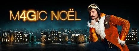 #M4GIC débarque pour nous faire vivre un incroyable Noël avec Orange ! | Vincent Castelo | Scoop.it