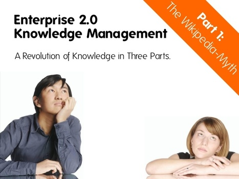 Enterprise 2.0 knowledge Management : a very good presentation | Laurent Maumet | Dr. Dan's Knowledge Management | Scoop.it