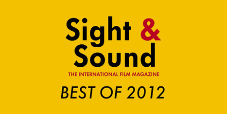 Sight And Sound's Top Films Of 2012 | Everything about CINEMA | Scoop.it