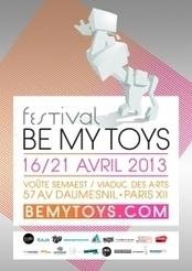 Festival Be My Toys - Viaduc des Arts - Paris | Culture & Arts 2.0 | Scoop.it