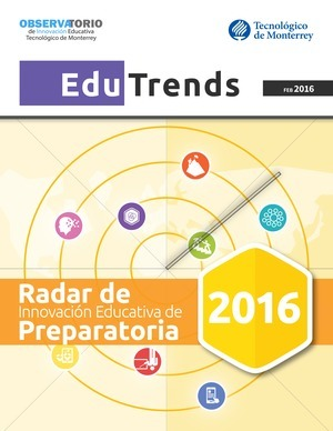 Tendencias de Innovación Educativa en Preparatoria | Edu Trends 2016 | Innovación, Tecnología y Educación | Scoop.it