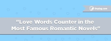Love Words Counter in the Most Famous Romantic Novels [INFOGRAPHIC] | Infographics by Infographic Plaza | Scoop.it