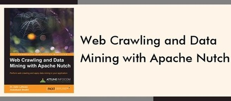 Web Crawling and Data Mining with Apache Nutch – Book is Out | Ben Johnson | Scoop.it