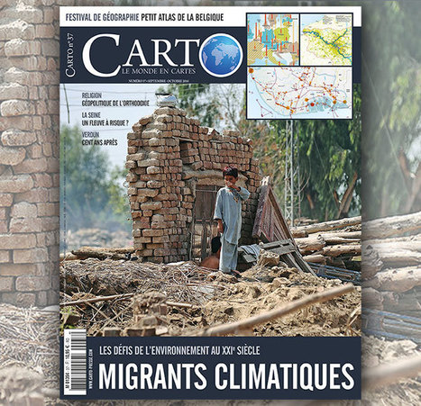 Migrants climatiques - Carto n° 37 | Nuevas Geografías | Scoop.it