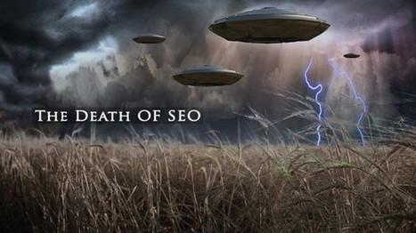 SEO Is Dead. Really, Now. | SocialMoMojo Web | Scoop.it