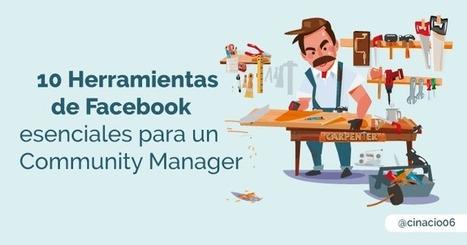 ¿Cuáles son las herramientas de Facebook más utilizadas? | Social Media | Scoop.it