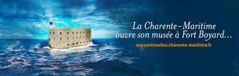 Clic France / Les expositions virtuelles de Fort Boyard: à la découverte numérique du patrimoine Rochelais | Clic France | Scoop.it