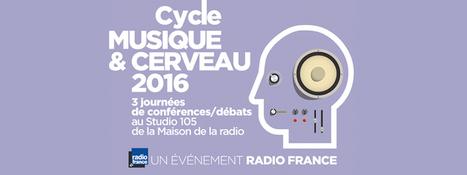 Nouvelle saison du Cycle « Musique et Cerveau » de Radio France avec l'ICM - Institut du Cerveau et de la Moelle Epinière | infos pêle-mêle | Scoop.it