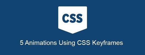 5 Animations Using CSS Keyframes - Andor Nagy | Web Design | Scoop.it
