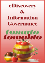 Tomato-Tomahto, eDiscovery & Information Governance | Sherpa Software | Litigation Support Project Management | Scoop.it