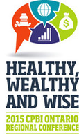 CPBI Ontario Regional Conference - Healthy, Wealthy and Wise | CPBI-ICRA | Scoop.it
