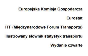 (PL) (PDF) - Ilustrowany słownik statystyk transportu | Europejska Komisja Gospodarcza | Glossarissimo! | Scoop.it
