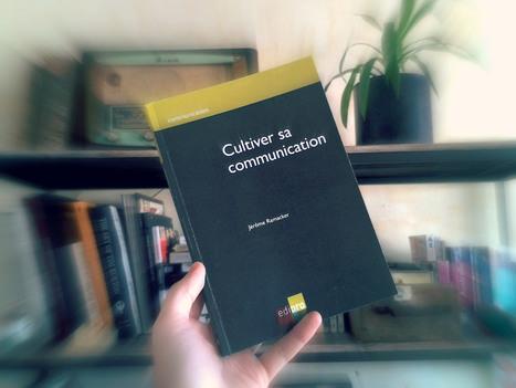 Cultiver sa communication - le livre | Les associations, Internet, et la communication | Scoop.it