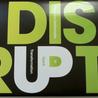 Disruptive Ideas