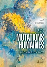 Les mutations humaines | PLASTICITIES  « Between matter and form, between experience and consciousness, the active plasticity of the world » | Scoop.it