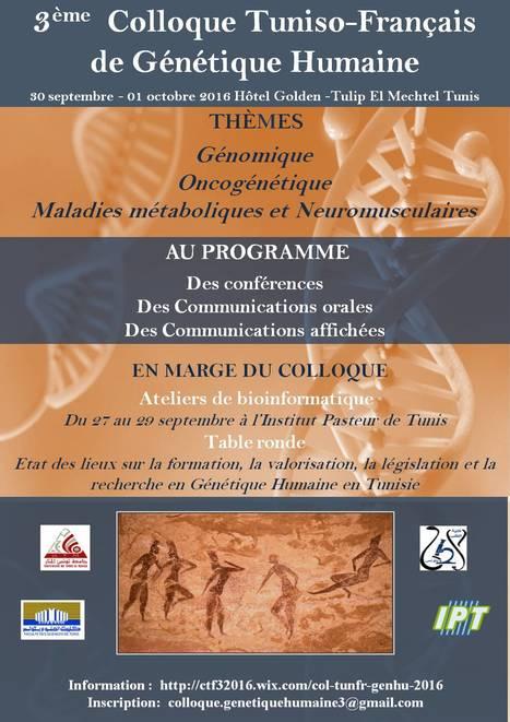 Rappel : Appel à communications : 3ème colloque tuniso- français de génétique humaine | Institut Pasteur de Tunis-معهد باستور تونس | Scoop.it