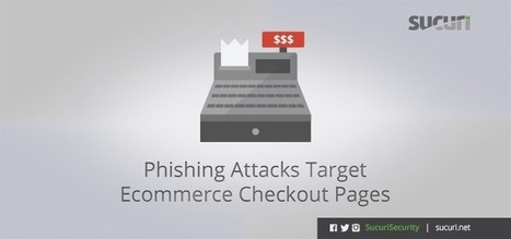 Phishing Attacks Target Ecommerce Checkout Pages | Mobile - Mobile Marketing | Scoop.it