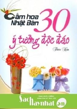 Cắm hoa Nhật Bản: 30 ý tưởng độc đáo là một cuốn sách hay tại sachhaynhat.vn | sachhaynhat.vn | Scoop.it