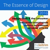 Essence of Design Conference 2016 at The Leitrim Design House – Visual Artists Ireland | Artist Opportunities | Scoop.it