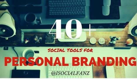40 + Social Media Tools for Personal Branding | Brian Fanzo | LinkedIn | An Eye on New Media | Scoop.it