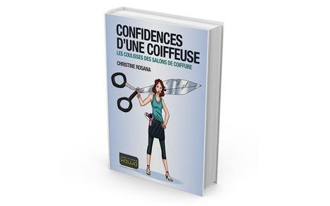Un livre hilarant  : Confidences d'une coiffeuse – Les coulisses des salons de coiffure | Consommation today | Scoop.it
