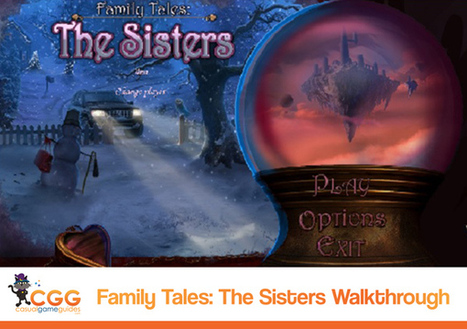 Family Tales: The Sisters Walkthrough: From CasualGameGuides.com | Casual Game Walkthroughs | Scoop.it