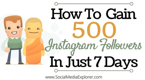 How to Gain 500 Instagram Followers in 7 Days the Honest Way - Pt. 1 | Surviving Social Chaos | Scoop.it
