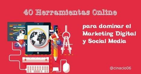 40 Herramientas Online vitales en Marketing y Social Media  | Ingenia Social Media Menorca | Scoop.it