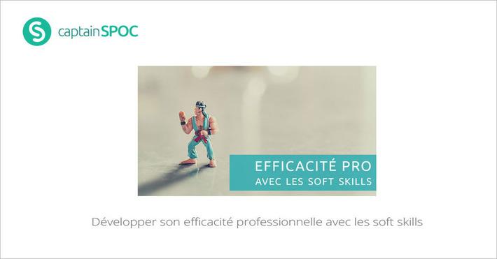 [Today] SPOC Développer son efficacité professionnelle avec les soft skills | MOOC Francophone | Scoop.it