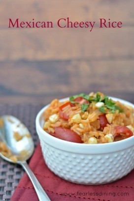 Mexican Cheesy Rice by Fearless Dining on Epicurious Community Table | gluten free | Scoop.it
