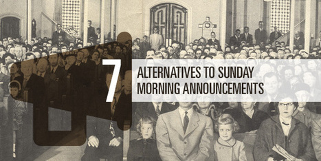 7 Alternatives to Sunday Morning Announcements - The Vision Room | Youth ministry | Scoop.it