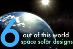 6 Out of This World Space-Based Solar Power Designs | 7th Grade Science Finds | Scoop.it