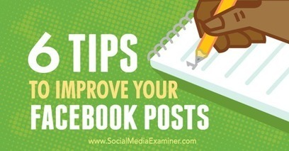 6 Tips to Improve Your Facebook Posts | Surviving Social Chaos | Scoop.it