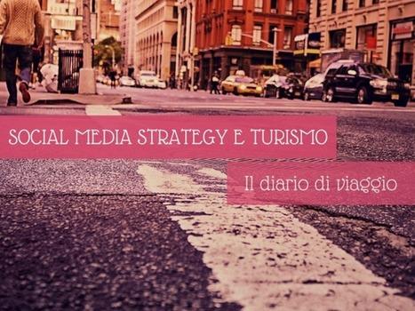 Social media strategy e turismo: il diario di viaggio   Social + Blog   Scoop.it