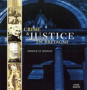 Les Bretons et la justice - d'Aïeux et d'Ailleurs - généalogie et archives | Rhit Genealogie | Scoop.it