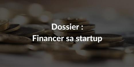 Dossier : Financer sa startup !   1001Startups   Des idées pour vos projets   Scoop.it