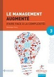 Le Management Augmenté - Faire face à la complexité - De Dominique Turcq | Management Books | Scoop.it