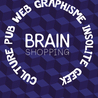 BRAIN SHOPPING • CULTURE PUB, WEB, ART, BUZZ, INSOLITE, GEEK •