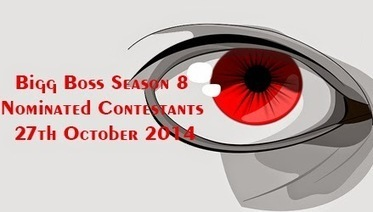 Bigg Boss Season 8 Nominated Contestants 27th October 2014 Eviction on 2nd November 2014 Weekend Ka Vaar - TV Duniya | Complete Entertainment Package Reality TV Shows, Gossips About Bollywood Celebrity, TV, Bigg Boss Reality Shows, Daily Soaps www.tv-duniya.blogspot.com | Scoop.it