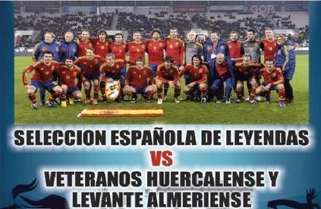 Las leyendas de la Roja jugarán el Huércal Overa | Actualidad España | Scoop.it