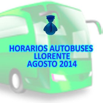 Horarios Autobuses Llorente Agosto 2014 | Mobile Apps Design and Development | Scoop.it