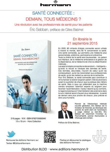 Les Éditions Hermann annoncent la parution, le 21 septembre 2015, d'un ouvrage sur la santé connectée | Seniors | Scoop.it