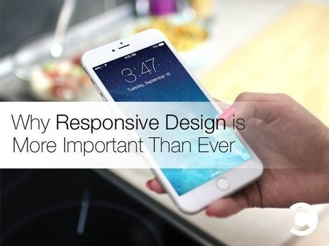 Why Responsive Design is More Important Than Ever | Convince and Convert: Social Media Strategy and Content Marketing Strategy | B2B Marketing and PR | Scoop.it