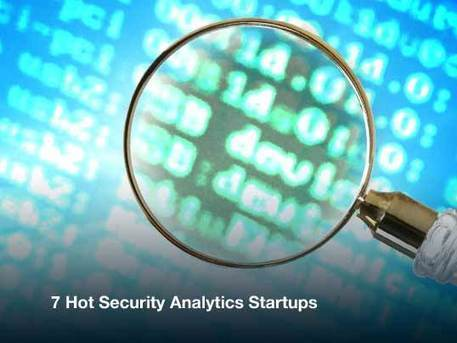 7 Hot Security Analytics Startups | Big Data Security Analytics | Scoop.it