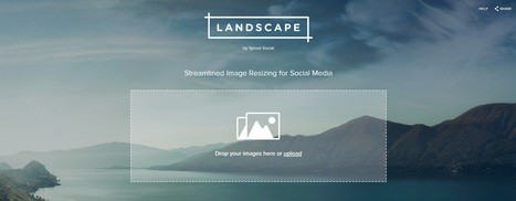Social Media Image Resizing Tool | Landscape by Sprout Social | Social media - E-reputation | Scoop.it