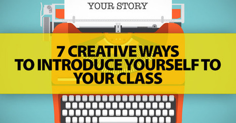 Who Am I?: 7 Creative Ways to Introduce Yourself to Your Class | ELT | Scoop.it