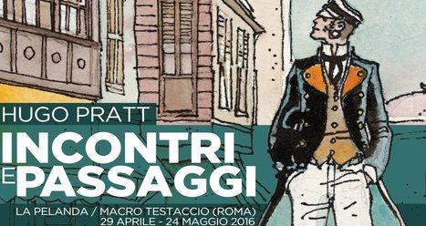 Hugo Pratt: Incontri e passaggi al Macro di Roma dal 29 aprile | DailyComics | Scoop.it